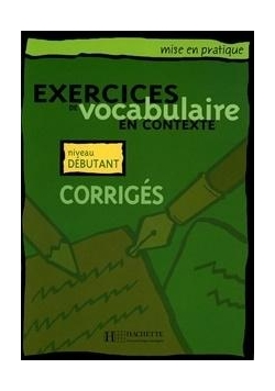 Exercices de vocabulaire... - debutant corriges