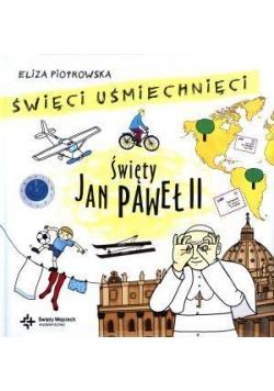 Święci uśmiechnięci - święty Jan Paweł II