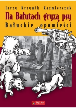 Na Bałutach gryzą psy