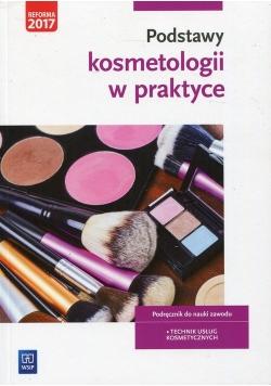 Podstawy kosmetologii w praktyce Podręcznik do nauki zawodu