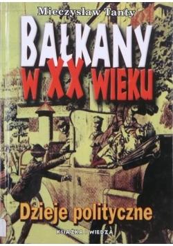 Bałkany w XX wieku. Dzieje polityczne