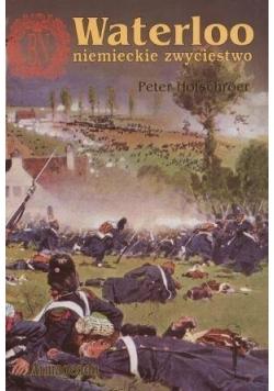 Waterloo - niemieckie zwycięstwo