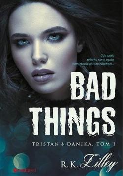 Bad Things. Tristan i Danika. Tom I