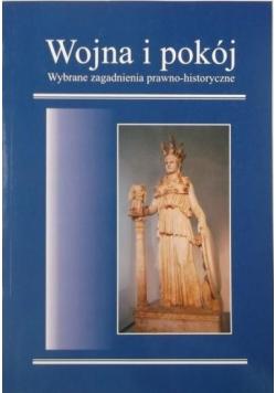 Wojna i pokój. Wybrane zagadnienia prawno-historyczne