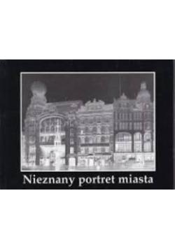 Nieznany portret miasta