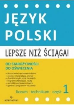 Język Polski. Lepsze niż ściąga! 1 LO w. 2015
