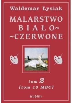 Malarstwo Biało-Czerwone t.2 (MBC T.10)