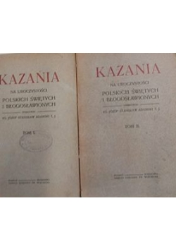 Kazania na uroczystości polskich świętych i błogosławionych T. I, II