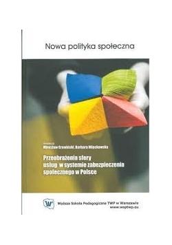 Przeobrażenia sfery usług w systemie zabezpieczenia społecznego w Polsce