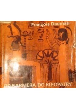 Od Narmera do Kleopatry. Cywilizacja Starożytnego Egiptu