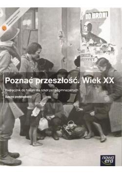 Poznać przeszłość Wiek XX Historia Podręcznik Zakres podstawowy