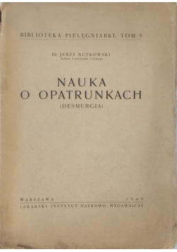 Nauka o opatrunkach , 1949 r.