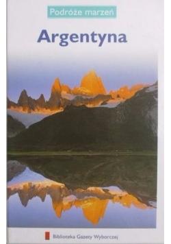 Podróże marzeń. Argentyna