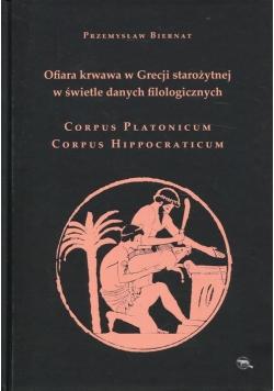 Ofiara krwawa w Grecji starożytnej w świetle danych filologicznych Corpus Platonicum Corpus Hippocraticum
