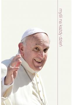 Myśli na każdy dzień - Papież Franciszek
