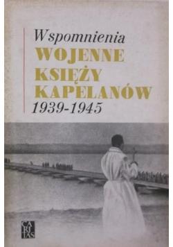 Wspomnienia wojenne księży kapelanów 1939-1945