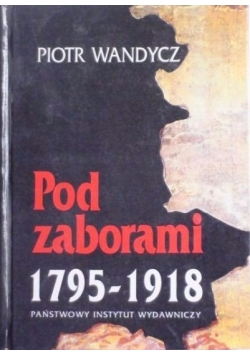 Pod zaborami 1795-1918