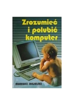 Zrozumieć i polubić komputer