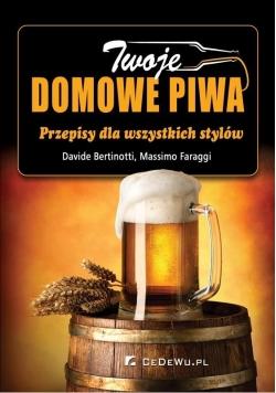 Twoje domowe piwa. Przepisy dla wszystkich stylów