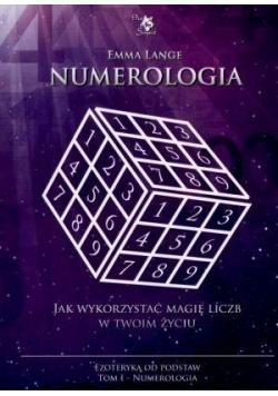 Numerologia. Tom 1. Ezoteryka od podstaw
