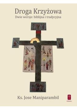 Droga Krzyżowa. Dwie wersje: biblijna i tradycyjna