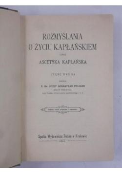 Rozmyślania o życiu kapłańskim, czyli ascetyka kapłańska, 1907 r.