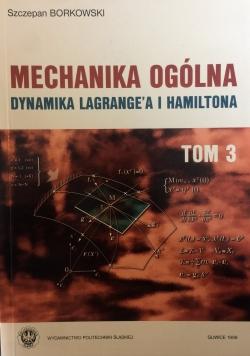 Mechanika ogólna. Dynamika lagrange'a i Hamiltona, t. 3