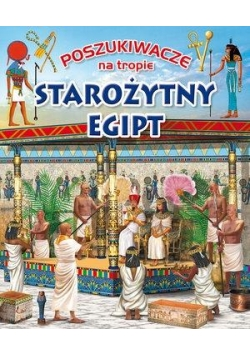 Poszukiwacze na tropie. Starożytny Egipt
