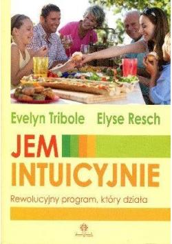 Jem intuicyjnie. Rewolucyjny program, który działa