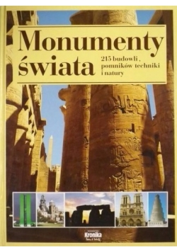 Monumenty świata. 215 budowli, pomników techniki i natury
