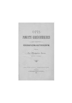 Opis powiatu krośnieńskiego, reprint z 1898 r.