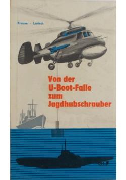 Von der U- Boot- Falle zum Jagdhubschrauber