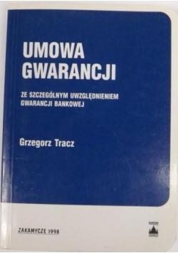 Umowa gwarancji: ze szczególnym uwzględnieniem gwarancji bankowej