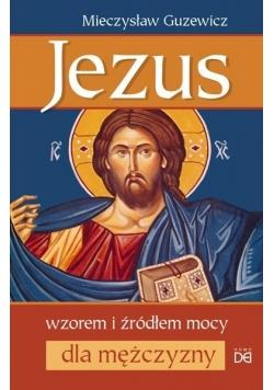 Jezus wzorem i źródłem mocy dla mężczyzny