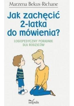 Jak zachęcić 2 - latka do mówienia? Logopedyczny