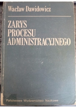 Zarys procesu administracyjnego