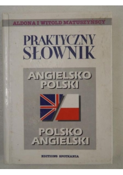 Matuszyński Witold - Praktyczny słownik angielsko-polski polsko-angielski