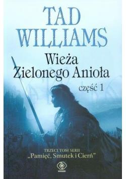 Wieża Zielonego Anioła. Część 1 - Tad Williams