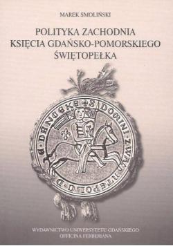 Polityka zachodnia księcia gdańsko-pomorskiego Świętopełka