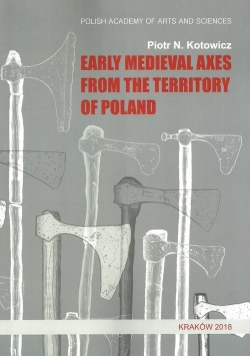Early medieval axes from the territory of Poland
