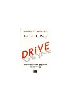 Drive. Kompletnie nowe spojrzenie na motywację