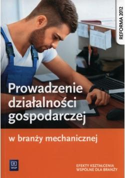 Prowadzenie działalności gospodarczej w branży mechanicznej Podręcznik do kształcenia zawodowego