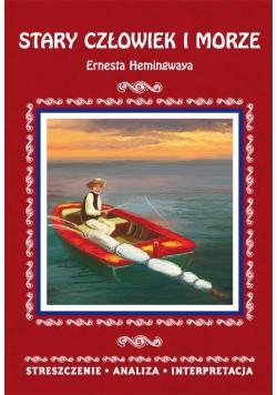 Stary człowiek i morze Ernesta Hemingwaya Streszczenie analiza interpretacja