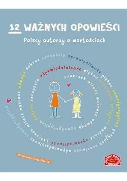 12 ważnych opowieści Polscy autorzy o wartościach dla dzieci