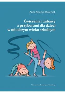 Ćwiczenia i zabawy z przyborami dla dzieci w młodszym wieku szkolnym