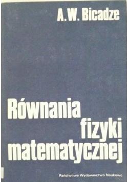 Bicadze A. W. - Równania fizyki matematycznej