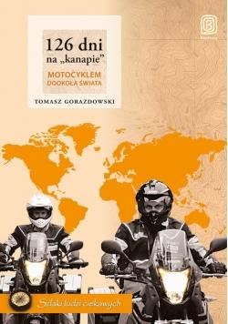 126 dni na kanapie  Motocyklem dookoła świata / Campa w sakwach