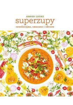 Superzupy: rewelacyjne, smaczne i zdrowe