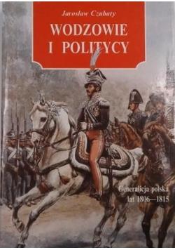 Wodzowie i politycy. Generalicja polska lat 1806-1815
