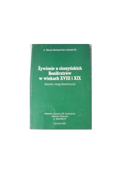 Żywienie u cieszyńskich Bonifratrów w wiekach XVIII i XIX